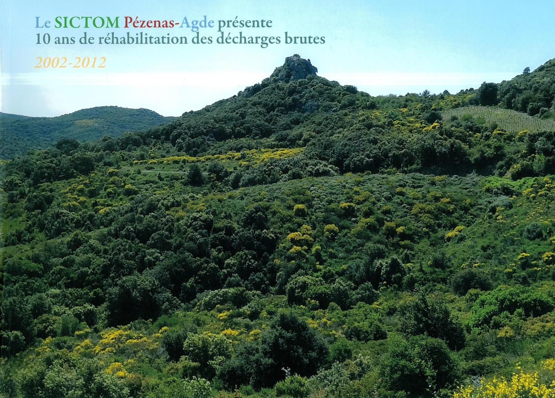 Le Sictom Pézenas-Agde présente 10 ans de réhabilitation des décharges brutes, 2002-2012